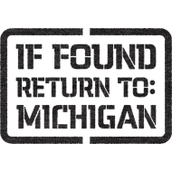 Design ~ If Found Return To Michigan