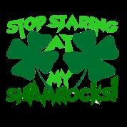 Stop Staring at my SHAMROCKS