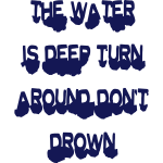 turn_around_dont_drown1