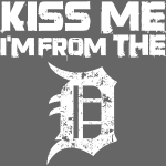 KISS ME I'M FROM THE D