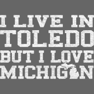 Design ~ Live Toledo Love Michigan Clothing Apparel Shirts