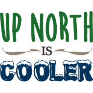 Design ~ Up North Is Cooler Cute Funny Clothing Apparel Tee