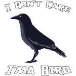 I Don't Care I'ma Bird