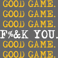 Design ~ Good Game. Good Game.