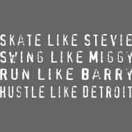 Design ~ Skate like Stevie, Swing like Miggy