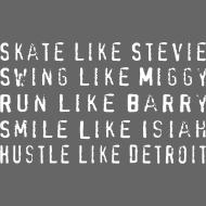 Design ~ Skate like Stevie, Smile like Isiah