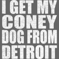 Design ~ I get my coney dog from Detroit