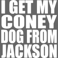 Design ~ I Get My Coney Dog From Jackson