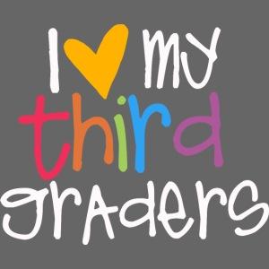 I Love My Third Graders Teacher Shirt