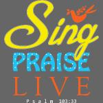Sing Praise Live