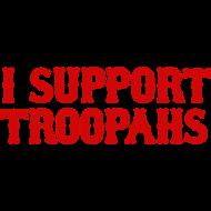 Design ~ I Support Troopahs