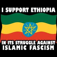 Design ~ I support Ethiopia against Islamofascists
