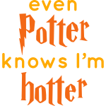Even Potter Knows I'm Hotter