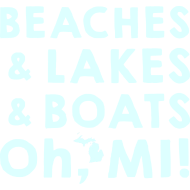 Design ~ Beaches and Lakes and Boats Oh, MI