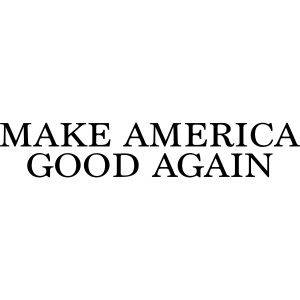 Make America Good Again - front black