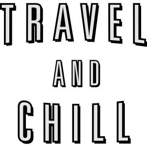 Travel and Chill (skip netflix)