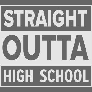 straightoutta highschool