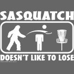Sasquatch Doesn't Like to Lose Disc Golf Shirt Co