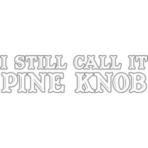 i_still_call_it_pine_knob