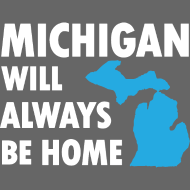 Design ~ Michigan Will Always Be Home
