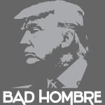Funny Bad Hombre Trump