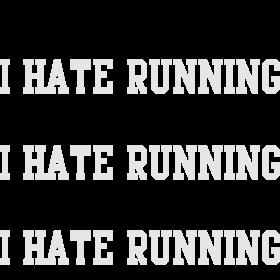 I love running I hate running