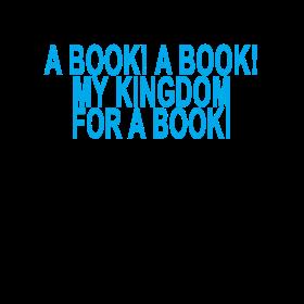 A Book A Book My Kingdom For A Book