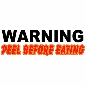 Peel Before Eating