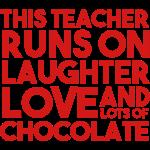 This Teacher Runs on Laughter, Love & Chocolate