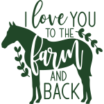 i_love_you_to_the_farm_and_back