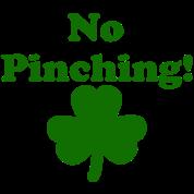 No Pinching!