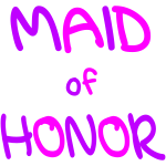 Maid of Honor (wedding, bridesmaid)