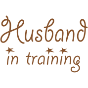 Husband in Training (wedding, stag, bachelor, enga