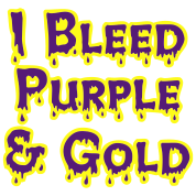 I Bleed Purple and Gold for LSU