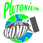 Plutonium, it's the bomb