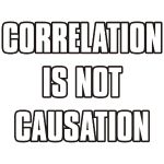 correlationisnotcausation