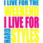 I Live For The Weekend (3 color)