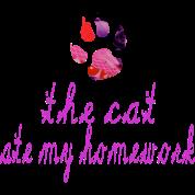 THE CAT ATE MY HOMEWORK