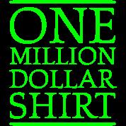 One Million Dollar Shirt