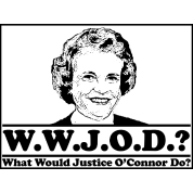 W.W.J.O.D. What would Justice O'Connor Do?