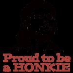 proudtobeahonkie