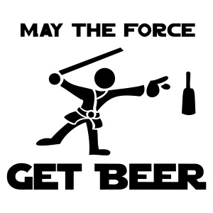 May the Force GET BEER