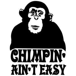 chimpin ain't easy