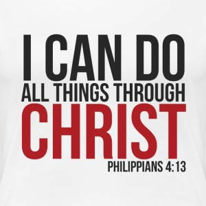 I Can Do All Things - Women's Premium T-Shirt