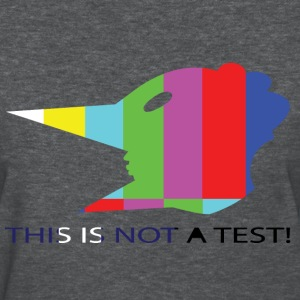 this is not a test - Women's T-Shirt