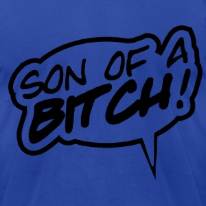 Son of a Bitch - Men's T-Shirt by American Apparel