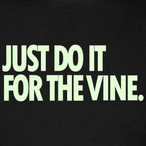 DO IT FOR THE VINE T-SHIRT | FUNNY SHIRT - Men's T-Shirt
