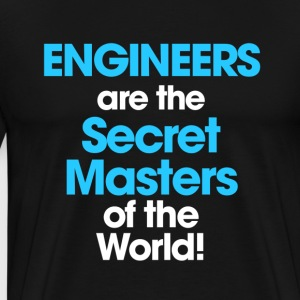 ENGINEERS are Secret Masters tshirt - Men's Premium T-Shirt