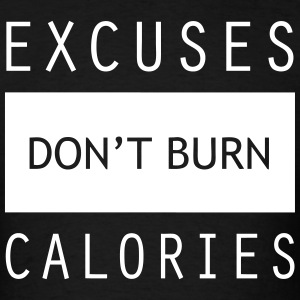 Excuses Gym Sports Quotes - Men's T-Shirt