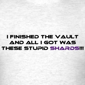 I got these stupid shards! - Men's T-Shirt